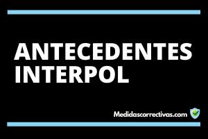 ANTECEDENTES-INTERPOL
