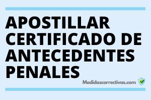 APOSTILLAR-CERTIFICADO-DE-ANTECEDENTES-PENALES