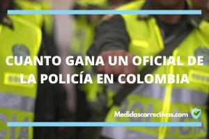 CUANTO-GANA-UN-OFICIAL-DE-LA-POLICÍA-EN-COLOMBIA
