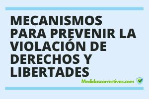 MECANISMOS-PARA-PREVENIR-LA-VIOLACIÓN-DE-DERECHOS-Y-LIBERTADES
