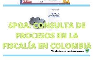 SPOA-CONSULTA-DE-PROCESOS-EN-LA-FISCALÍA-EN-COLOMBIA